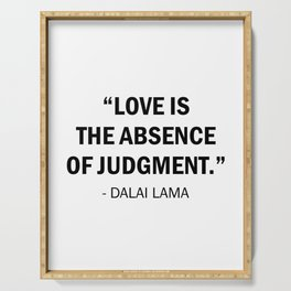 Love is The Absence of Judgement - Dalai Lama Serving Tray