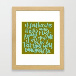 If You Become a Bird Framed Art Print