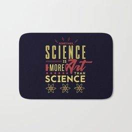 Sometimes, Science Is More Art Than Science Bath Mat
