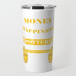 Pottery Supply Potters Shaping Clay Ceramic Mud Money Can't Buy Happiness Pot Gift Travel Mug