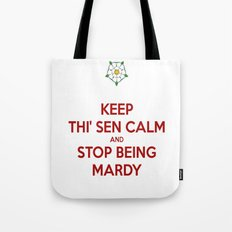Keep Thi Sen Calm And Stop Being Mardy Tote Bag