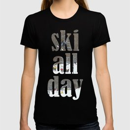 ski all day T-shirt