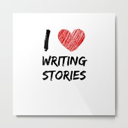 I Love Writing Stories Metal Print