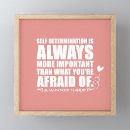 Flanery Self Determination Vs Fear Framed Mini Art Print