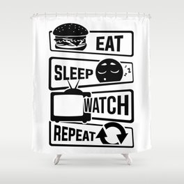 Eat Sleep Watch Repeat - TV Series Couch Binge Shower Curtain