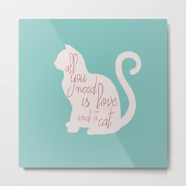 Shabby chic illustration - all you need is love (and a CAT), typography, interior design, cats, love Metal Print