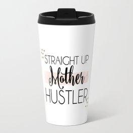 Mother Hustler Travel Mug