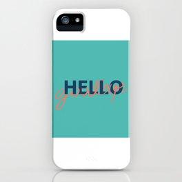 HELLO goodbye iPhone Case