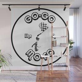 GoGo like a MoFo Racing Wall Mural