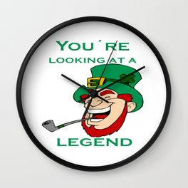 You're Looking At A Legend St Patricks Day Wall Clock