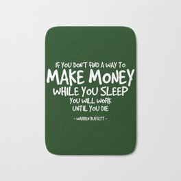 Make Money Quote - Warren Buffett Bath Mat