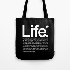 Life.* Available for a limited time only. Tote Bag