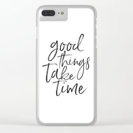 MOTIVATIONAL QUOTE, Good Things Take Time,Workout Quote,Fitness Gift,Collect Moment Not Things,Inspi Clear iPhone Case