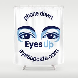 Phone Down Eyes Up Shower Curtain