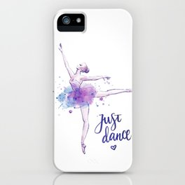JUST DANCE WATERCOLOR QUOTE iPhone Case