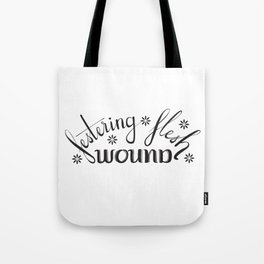 Festering Flesh Wound Tote Bag