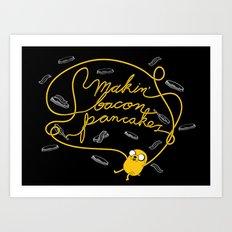 Jake Makin' Bacon Pancakes Art Print