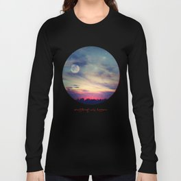 ANYTHING COULD HAPPEN Long Sleeve T-shirt