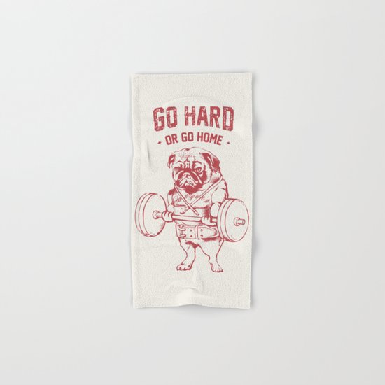 GO HARD OR GO HOME Hand & Bath Towel