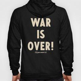 War is over!, if you want it, vintage art, peace, Yoko Ono, Vietnam War, civil rights Hoody