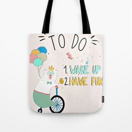Wake up and have fun! Tote Bag