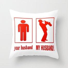 TRUMPET PLAYER - MY HUSBAND Throw Pillow