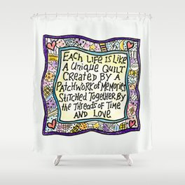 Quilt Quote I Shower Curtain