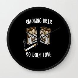 Smoking Kills So Does Love Disappointed Wall Clock