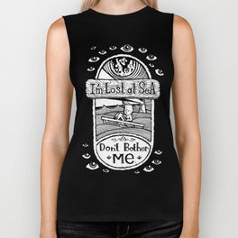 I'm Lost at Sea, Don't Bother Me  Biker Tank