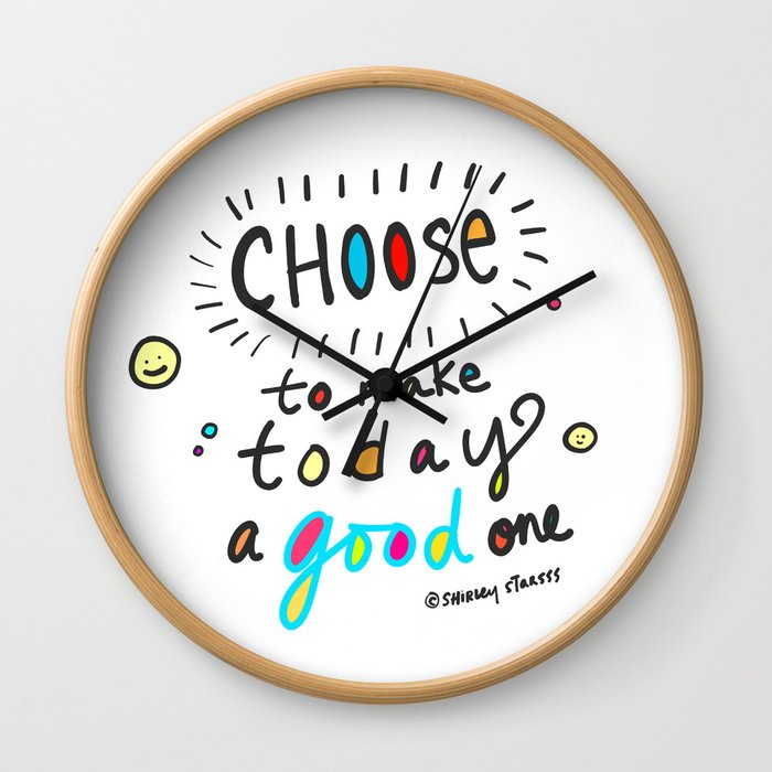Choose To Make Today A Good One Wall Clock