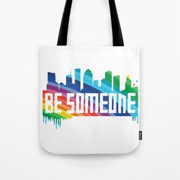 Be Someone - HTX - Rainbow Tote Bag