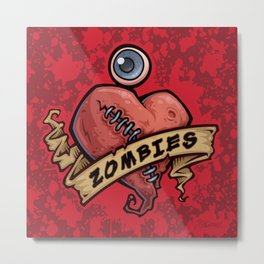 I Love Zombies... with Blood Metal Print