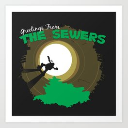 Greetings From the Sewers Art Print