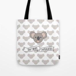 Don't Worry. I'm Koalafied. Tote Bag