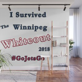 I Survived the Winnipeg Whiteout 2018 Wall Mural