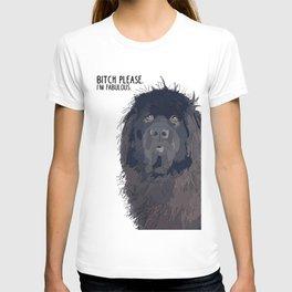 Bitch Please.  I'm Fabulous.  Newfie T-shirt