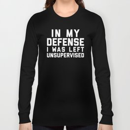 Left Unsupervised Funny Quote Long Sleeve T-shirt