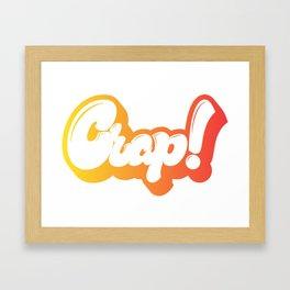 Crap! lettering Framed Art Print