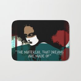 """""""The material that dreams are made of"""" Bath Mat"""