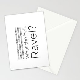 What the hell, Ravel? Stationery Cards
