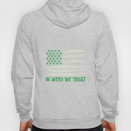 In Weed We Trust | Ganja Cannabis 420 Gifts Hoody