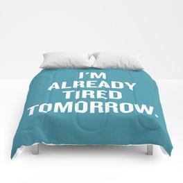 I'm already tired tomorrow. Comforters