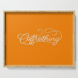 Coffrothing - Coffee lover hand lettering script typographic froth art Serving Tray