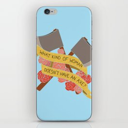 what kind of woman doesn't have an axe? (brooklyn 99) iPhone Skin