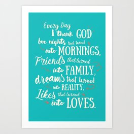 Thank God, inspirational quote for motivation, happy life, love, friends, family, dreams, home decor Art Print