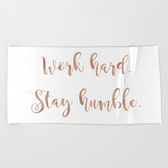 Work hard. Stay humble. Rose gold quote Beach Towel