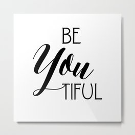 BeYouTiful Metal Print