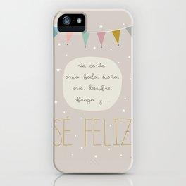 be happy -sé feliz iPhone Case