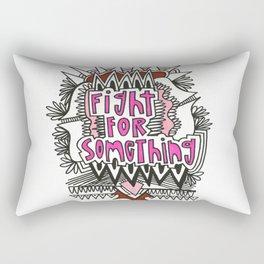 Fight For Something Rectangular Pillow