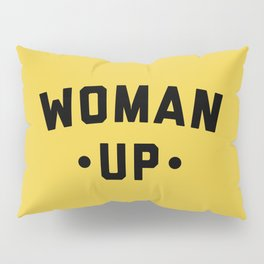 Woman Up 2 Feminist Saying Pillow Sham